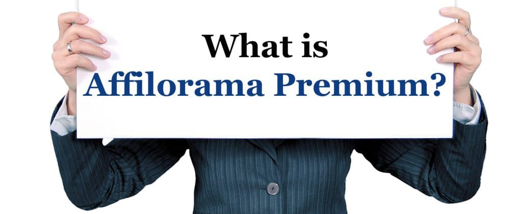 What is Affilorama Premium