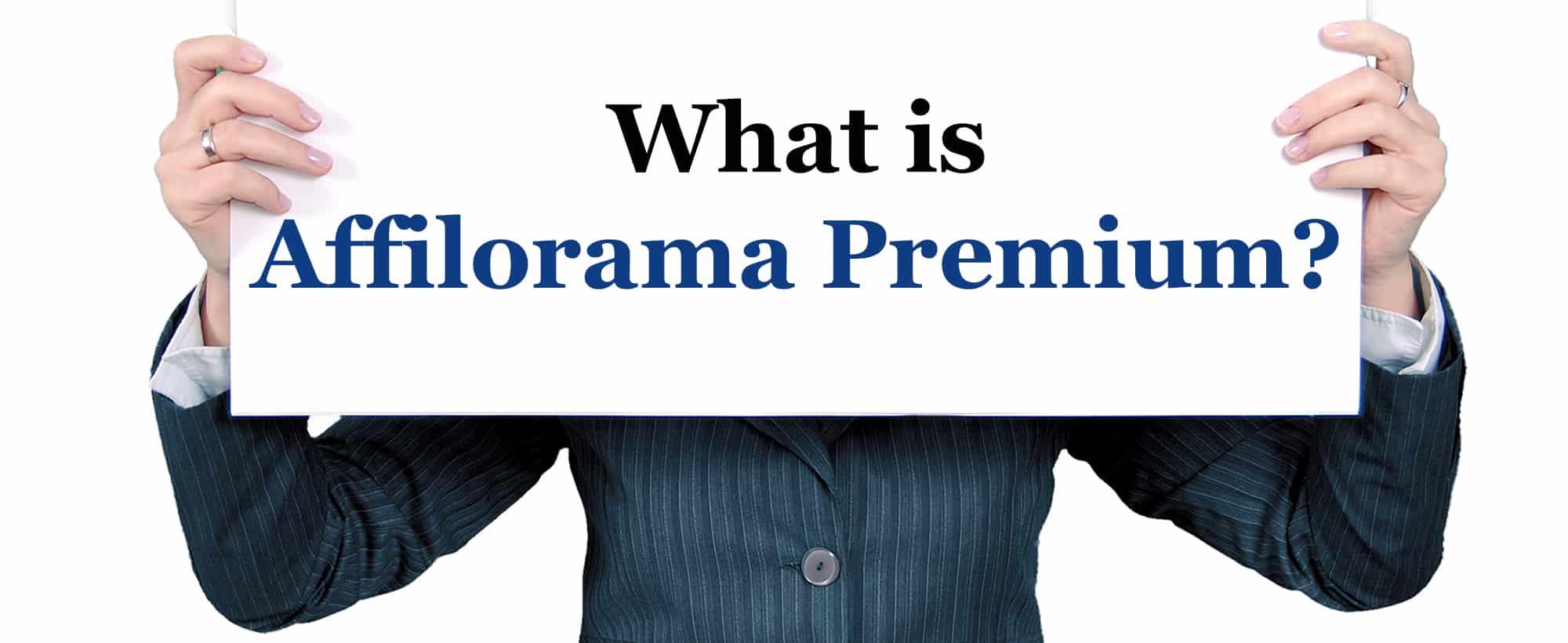What is Affilorama Premium