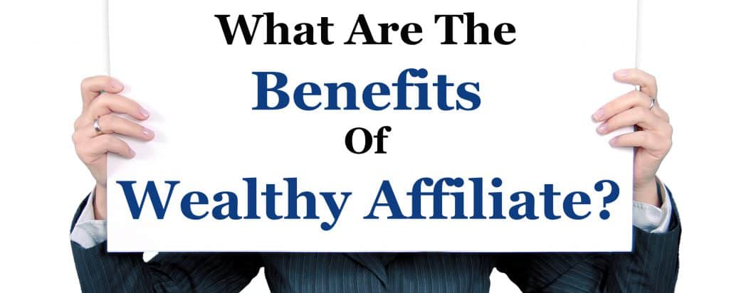what-are-the-benefits-of-wealthy-affiliate