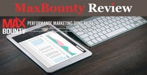 MaxBounty Review – and All you Need to Know about MaxBounty Affiliate Network!