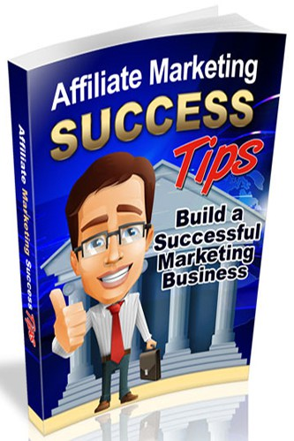 Affiliate Marketing Success Tips.