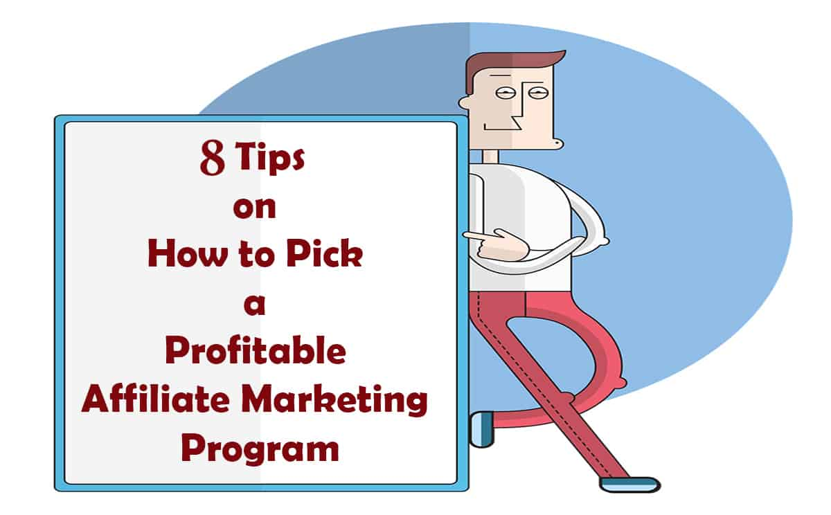8 Tips on How to Pick a Profitable Affiliate Marketing Program