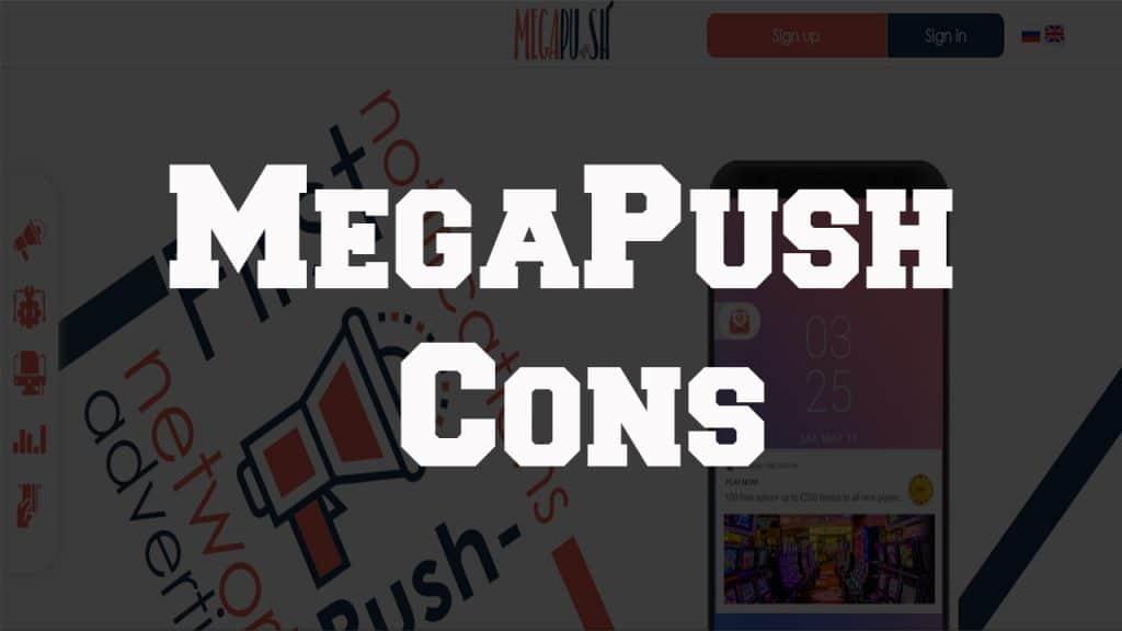 MegaPush Cons
