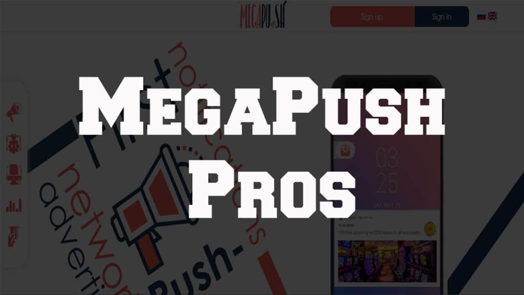 MegaPush Pros