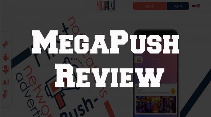 MegaPush Review Push Notification Ads Network